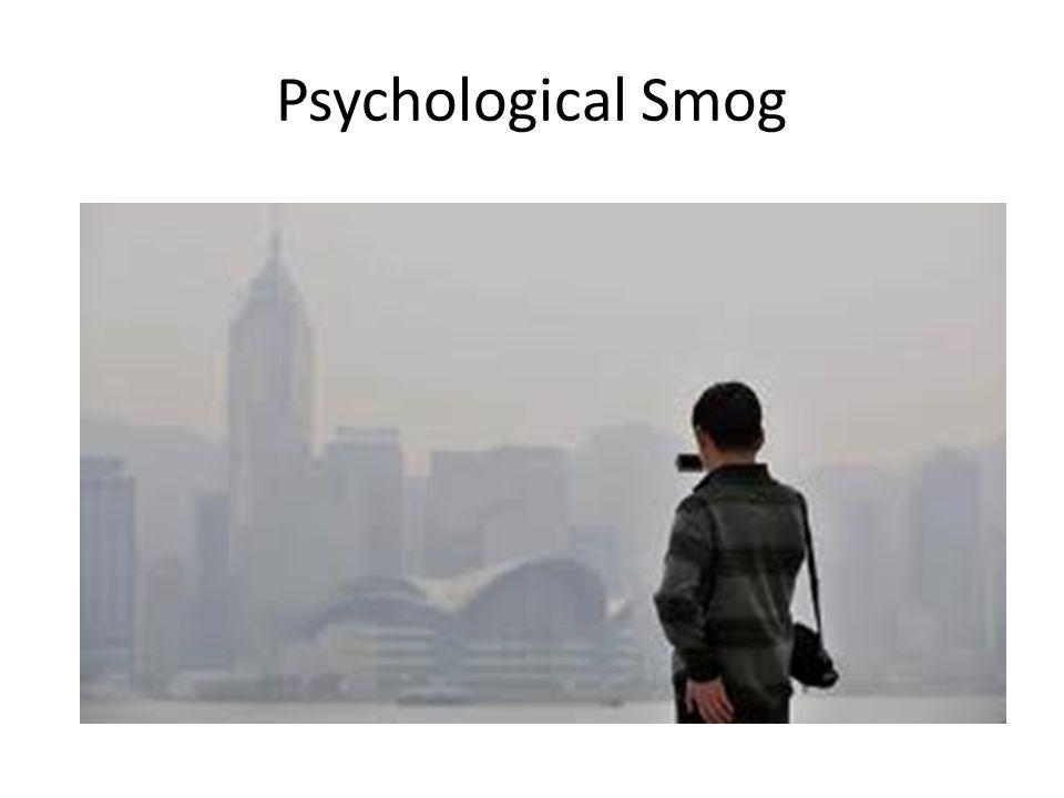 Psychological Smog