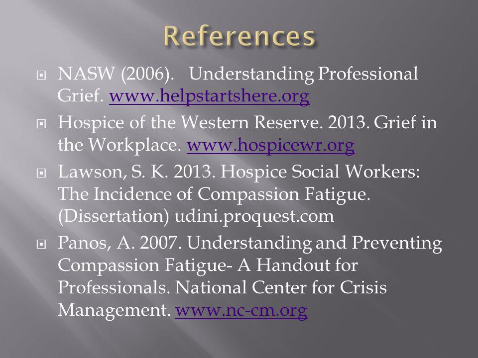  NASW (2006). Understanding Professional Grief.