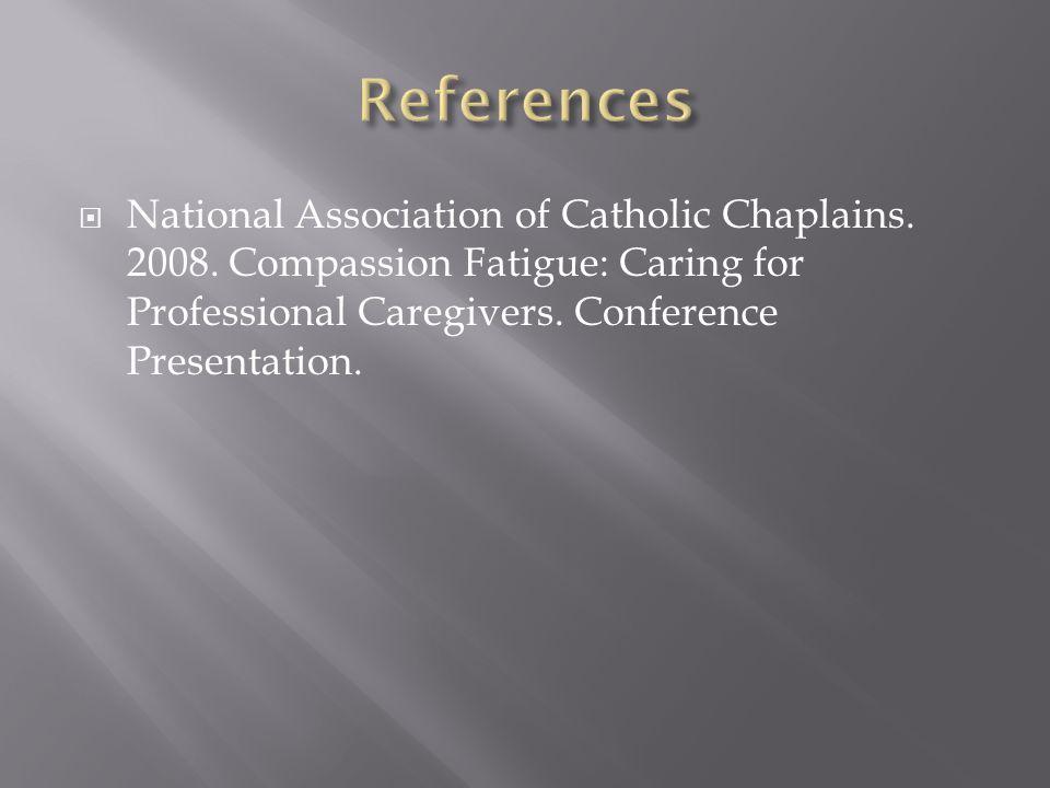  National Association of Catholic Chaplains. 2008.