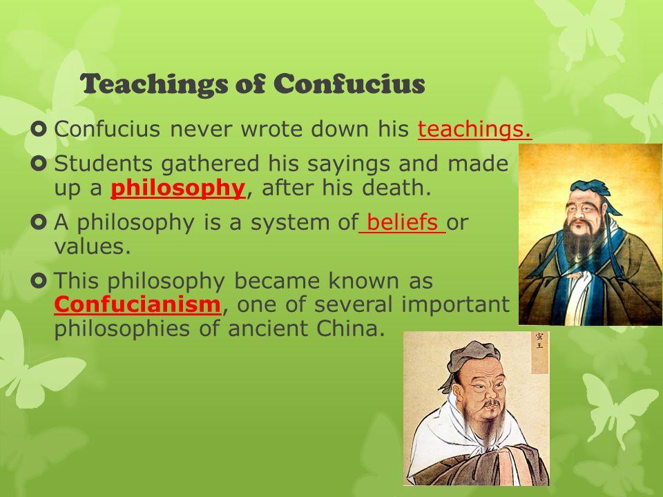 Teachings of Confucius  Confucius never wrote down his teachings.