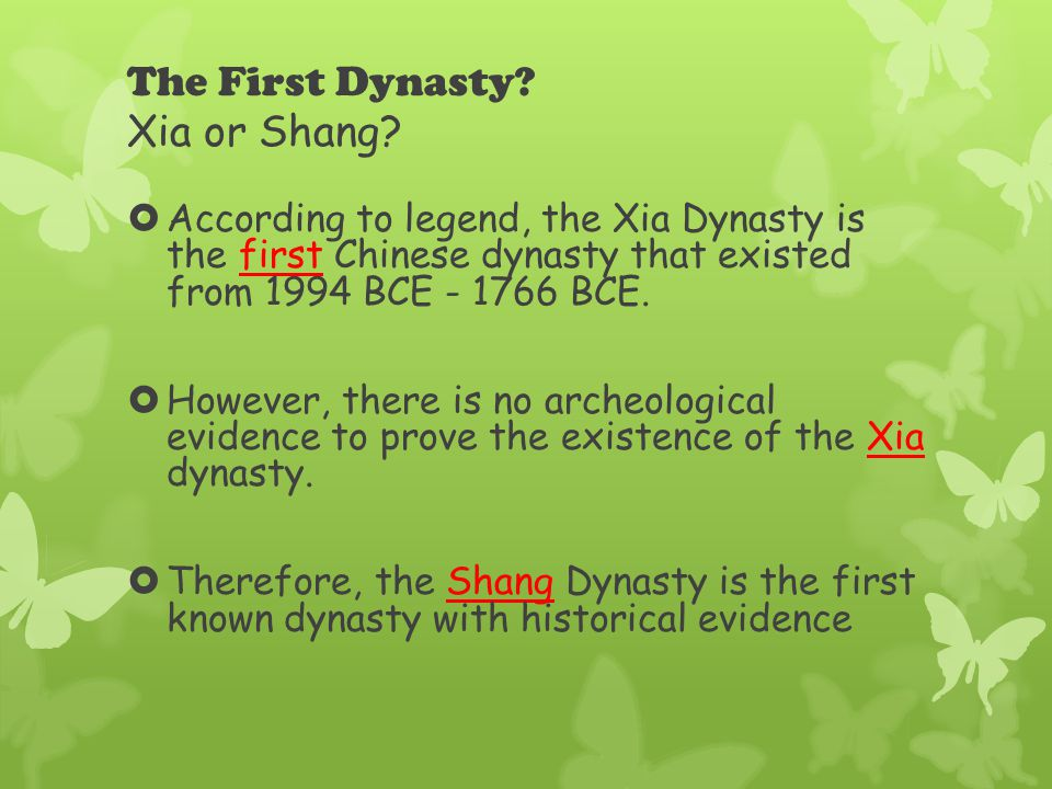 The First Dynasty.Xia or Shang.