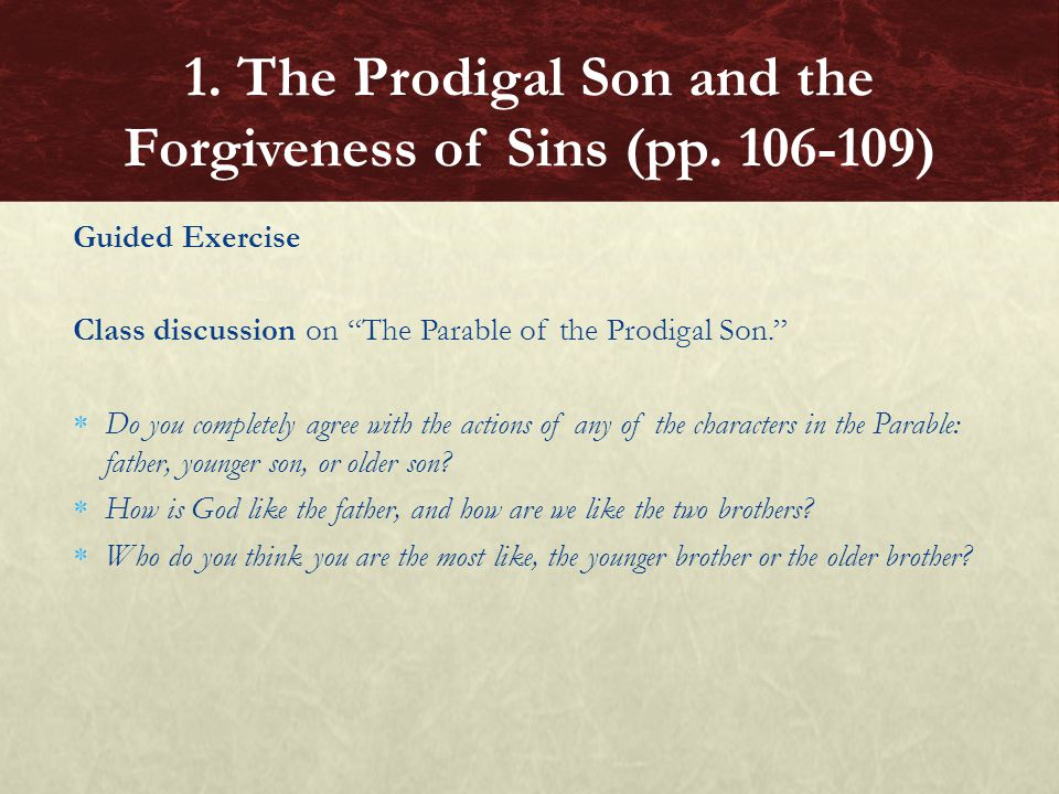 """Guided Exercise Class discussion on """"The Parable of the Prodigal Son.""""  Do you completely agree with the actions of any of the characters in the Para"""