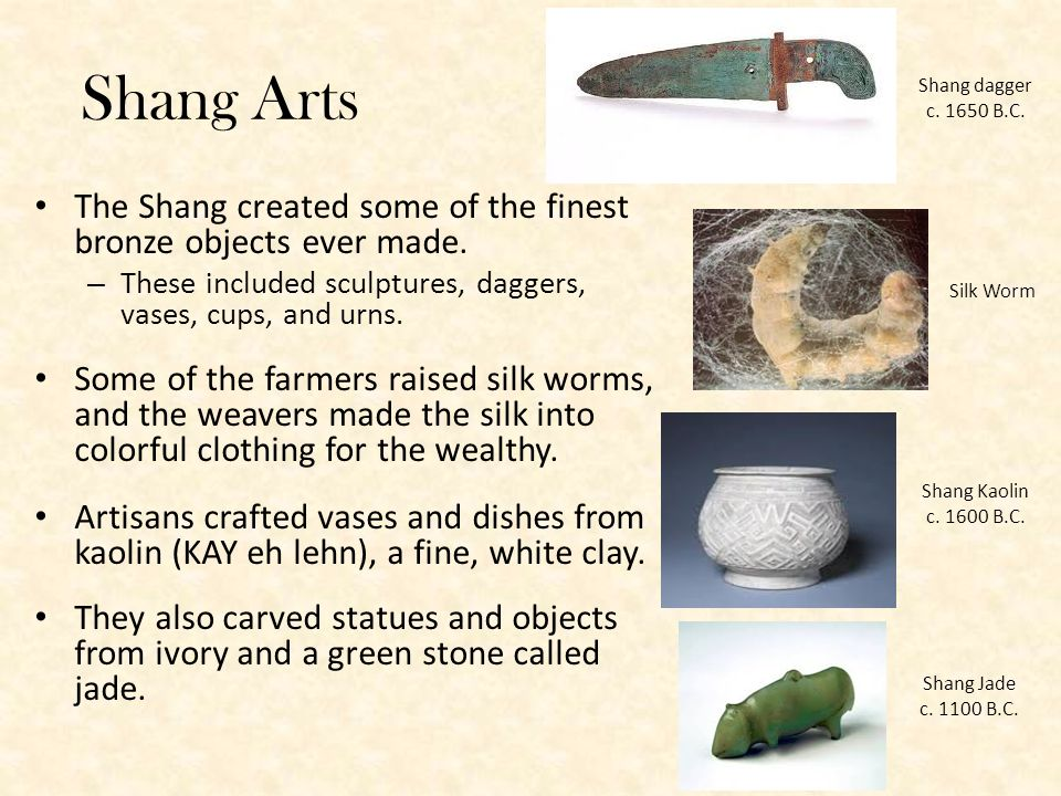 Shang Arts The Shang created some of the finest bronze objects ever made.