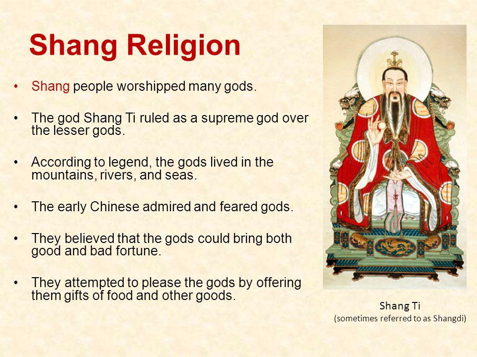 Shang Religion Shang people worshipped many gods.