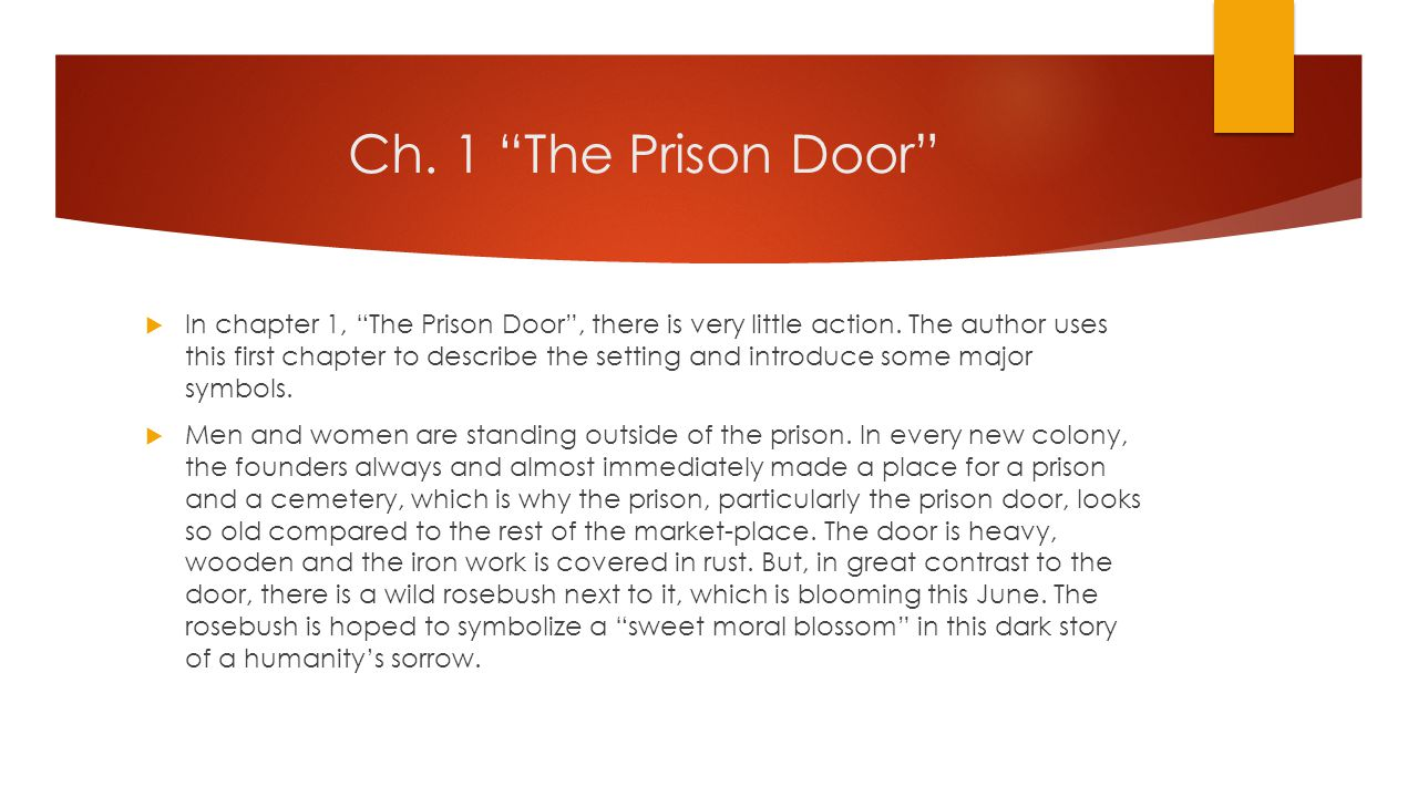 Ch. 1 The Prison Door  In chapter 1, The Prison Door , there is very little action.