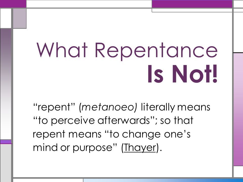 Not being afraid because of sin (Acts 24:25) Not merely reformation (2 Cor.