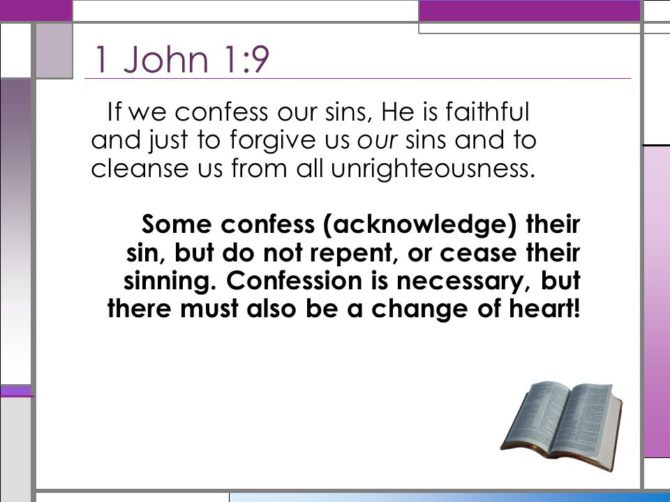 Not being afraid because of sin (Acts 24:25) Not denying and covering up sin (Prov.