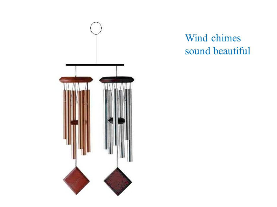 Wind chimes sound beautiful
