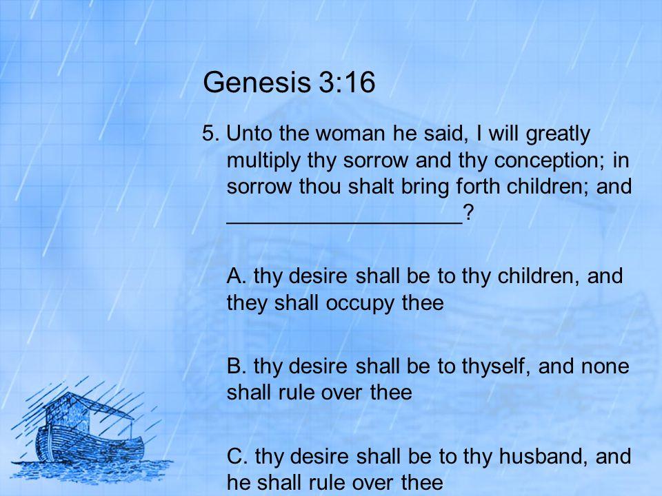 Genesis 3:16 5.