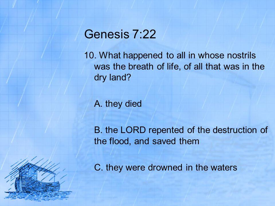 Genesis 7:22 10.