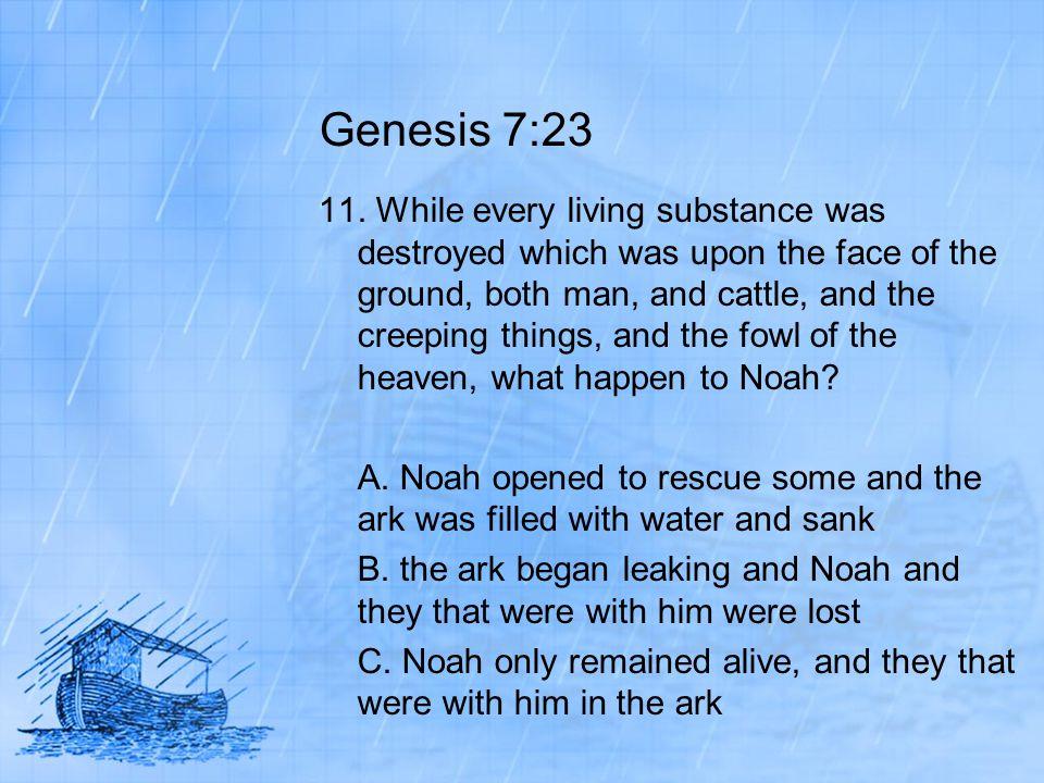 Genesis 7:23 11.