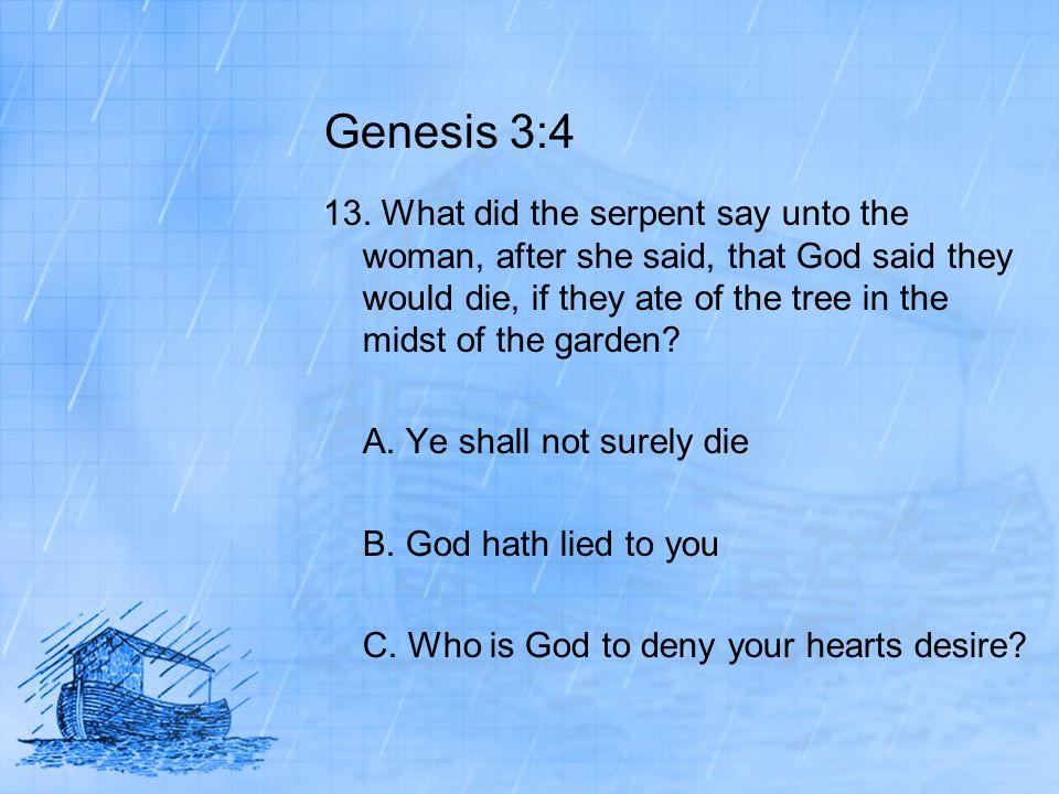 Genesis 3:4 13.