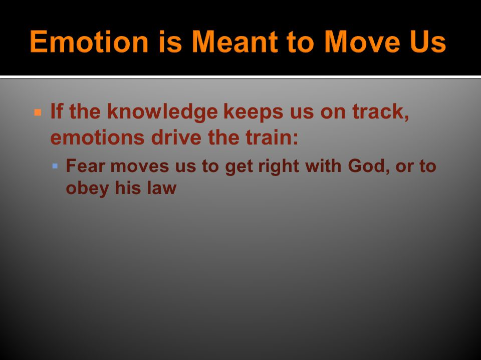 IIf the knowledge keeps us on track, emotions drive the train: HHatred for sin moves us to avoid sin