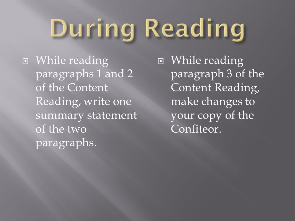  While reading paragraphs 1 and 2 of the Content Reading, write one summary statement of the two paragraphs.  While reading paragraph 3 of the Conte