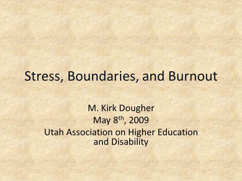 Stress, Boundaries, and Burnout M.
