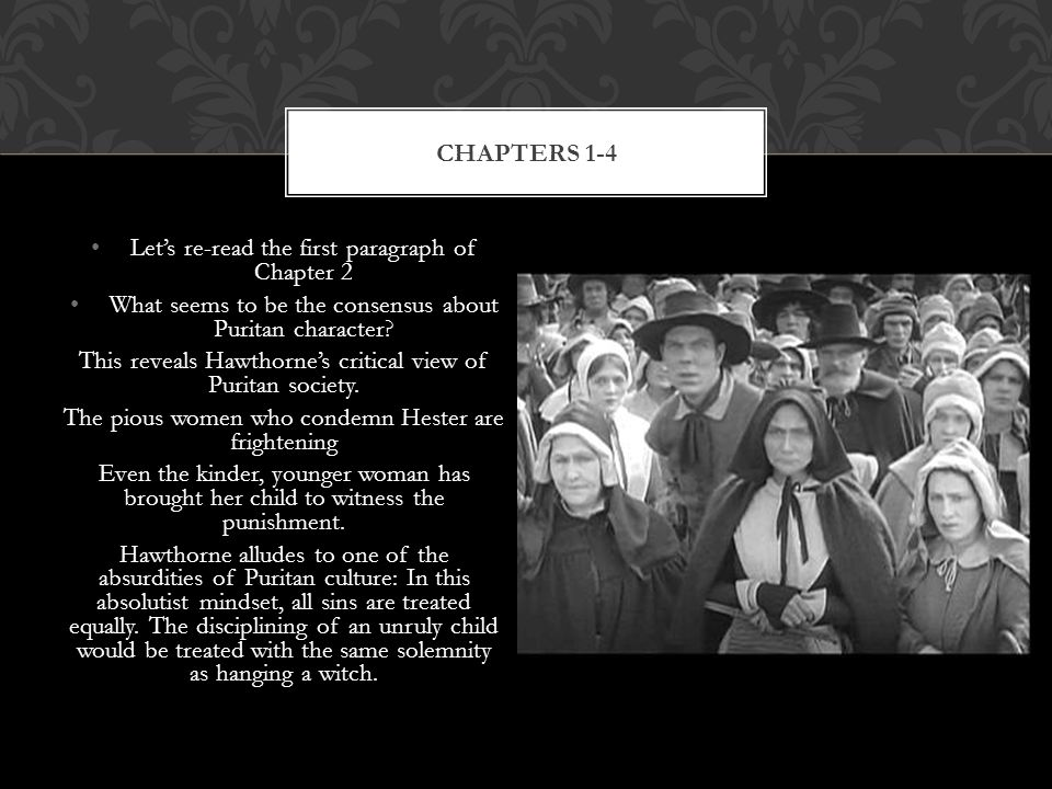 Let's re-read the first paragraph of Chapter 2 What seems to be the consensus about Puritan character.
