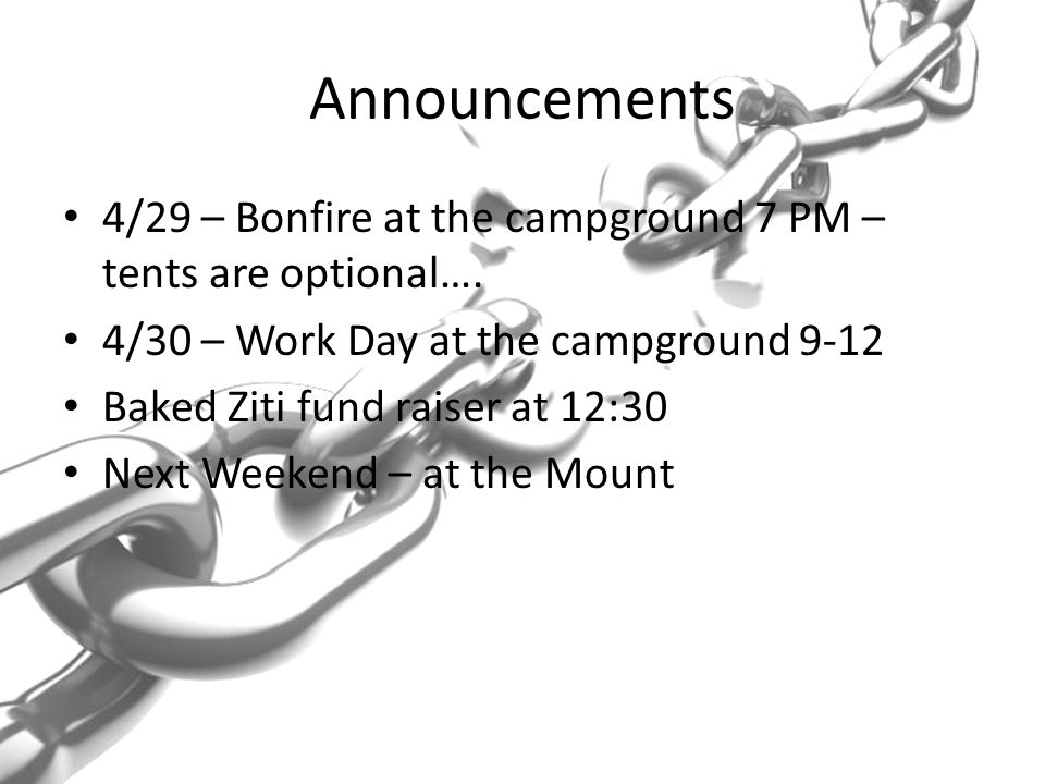 Announcements 4/29 – Bonfire at the campground 7 PM – tents are optional….
