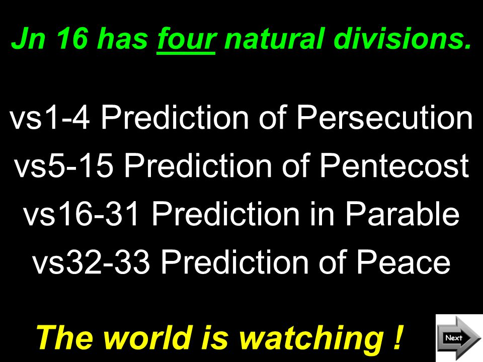 Jn 16 has four natural divisions.