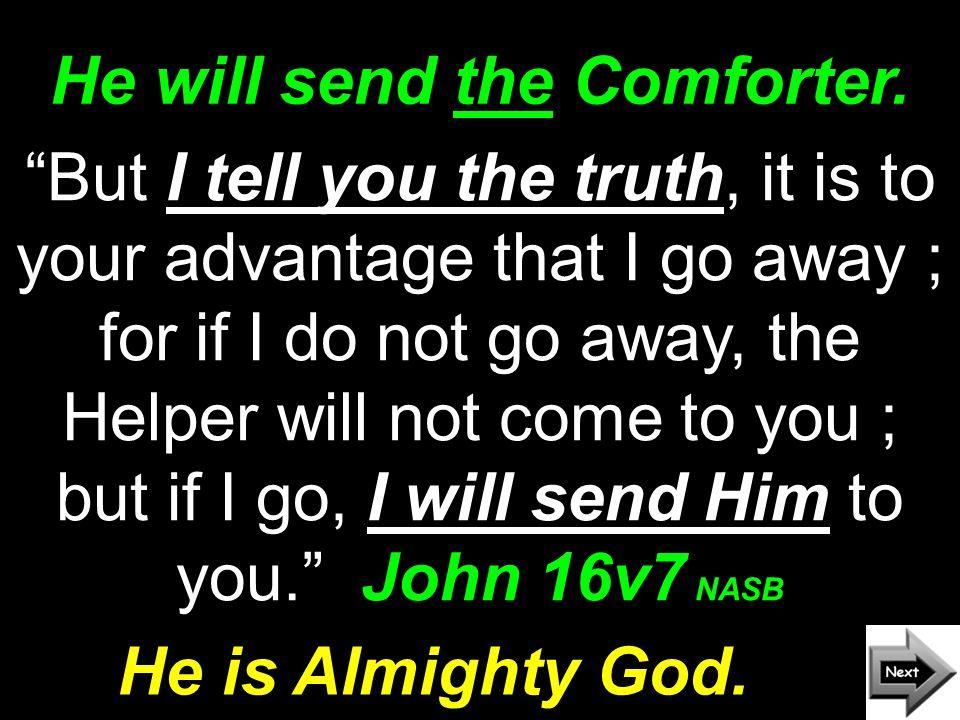 He works through believers.