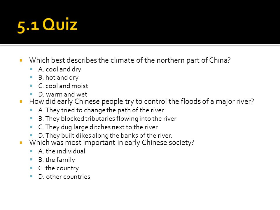  Which best describes the climate of the northern part of China.