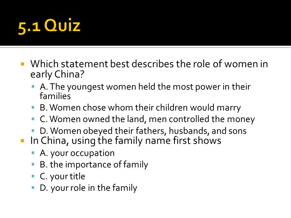  Which statement best describes the role of women in early China.