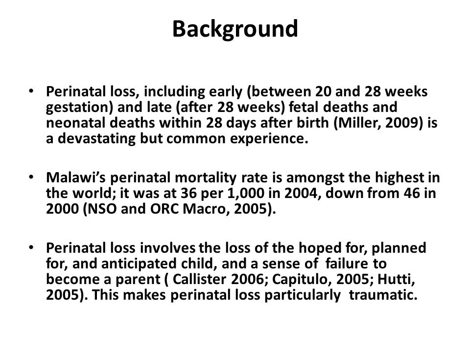 Objective The study examined women's perceptions of and satisfaction with nursing care they received following stillbirth and neonatal death in Malawi