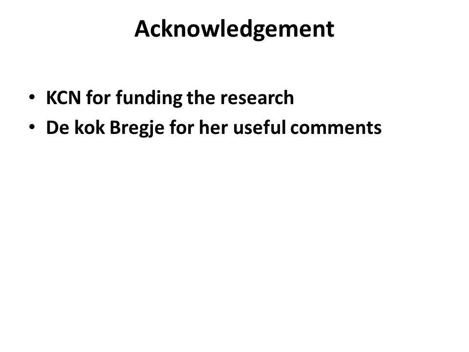 Acknowledgement KCN for funding the research De kok Bregje for her useful comments