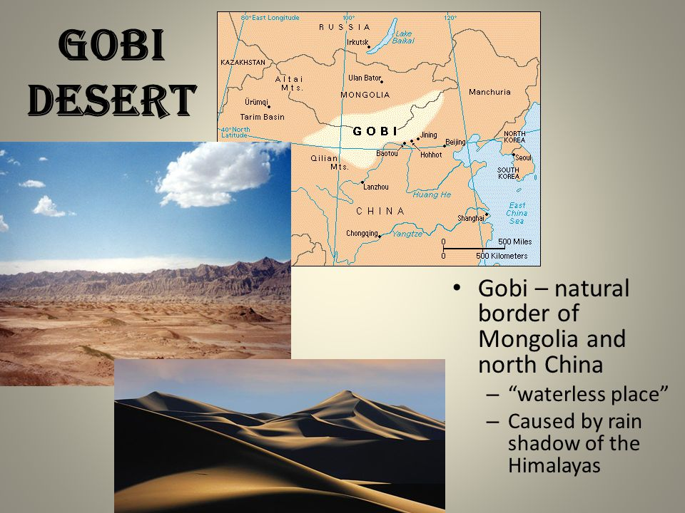 "Gobi DESERT Gobi – natural border of Mongolia and north China – ""waterless place"" – Caused by rain shadow of the Himalayas"