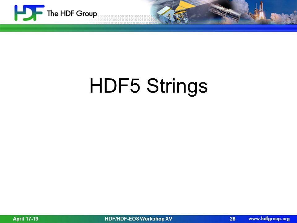 HDF5 Strings 28HDF/HDF-EOS Workshop XVApril 17-19