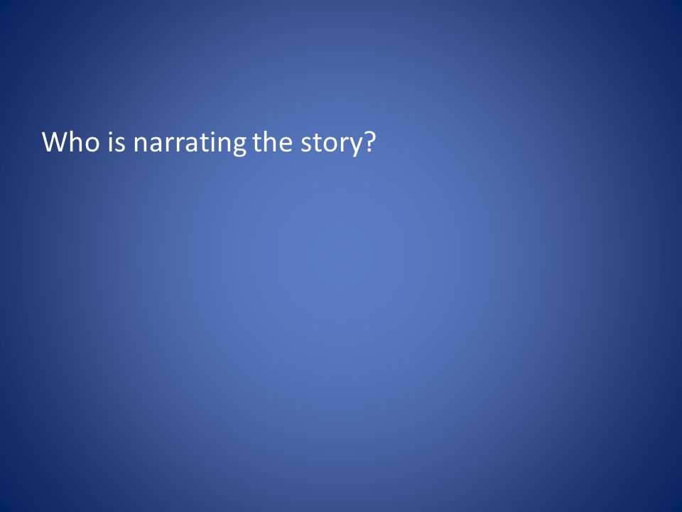 Who is narrating the story?