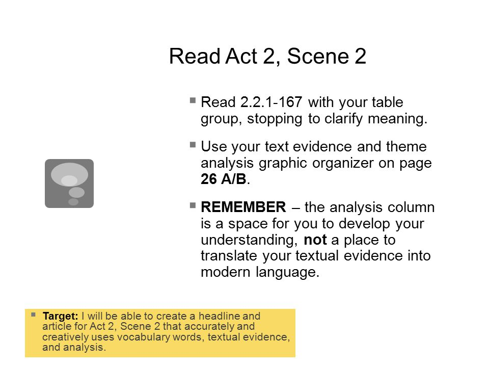 Read Act 2, Scene 2  Target: I will be able to create a headline and article for Act 2, Scene 2 that accurately and creatively uses vocabulary words, textual evidence, and analysis.