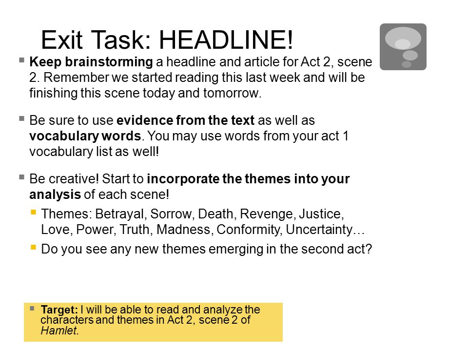 Exit Task: HEADLINE.  Keep brainstorming a headline and article for Act 2, scene 2.