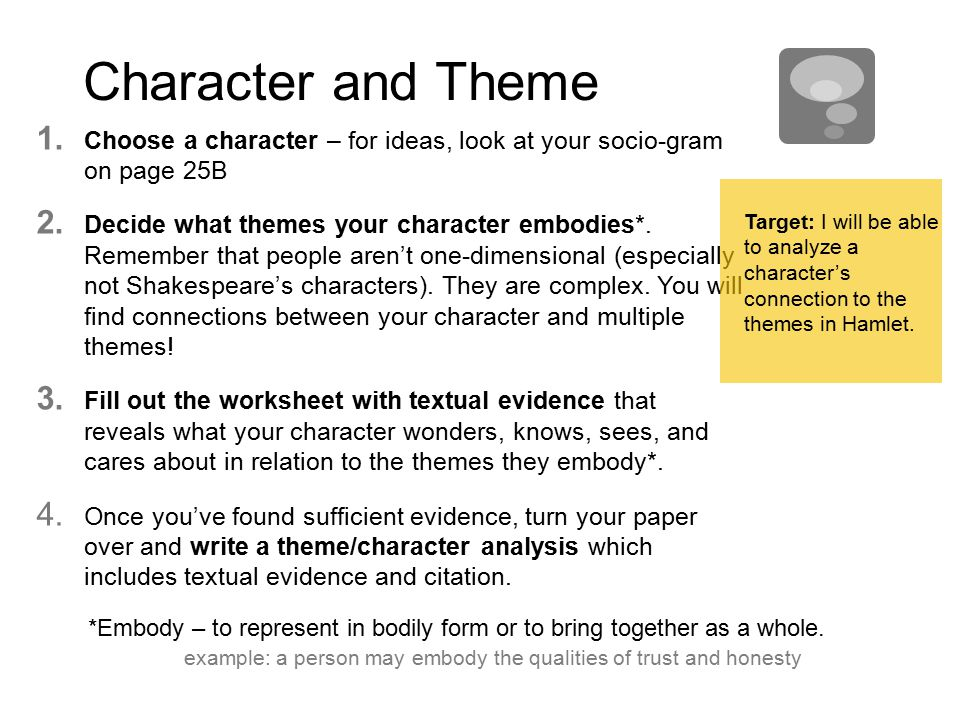 Character and Theme 1. Choose a character – for ideas, look at your socio-gram on page 25B 2.