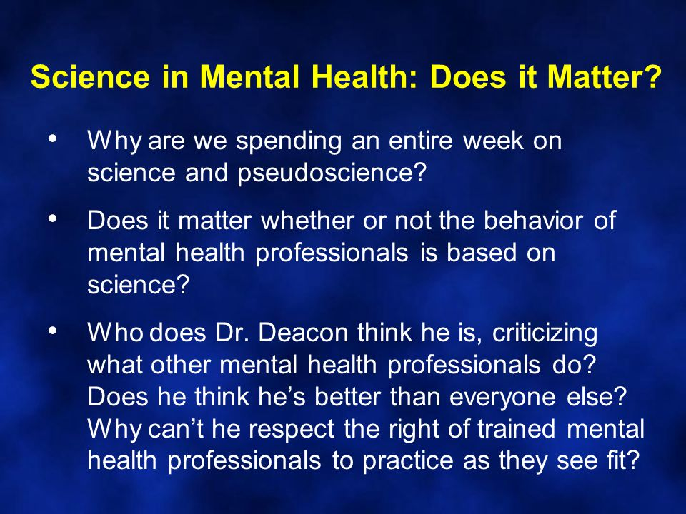 Science in Mental Health: Does it Matter.