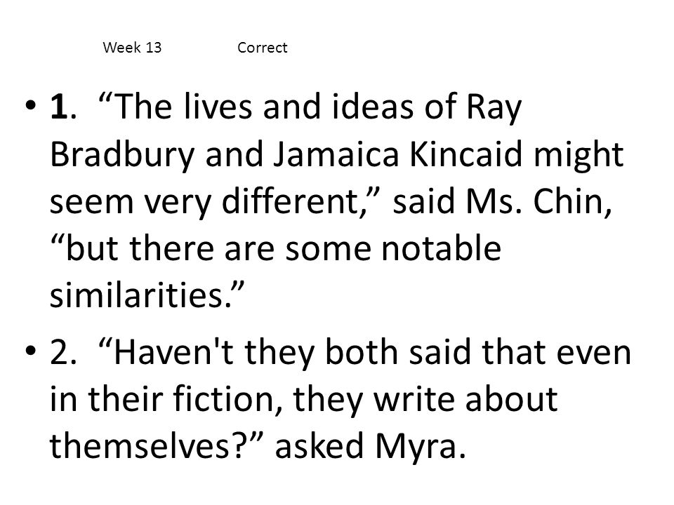 """1. """"The lives and ideas of Ray Bradbury and Jamaica Kincaid might seem very different,"""" said Ms. Chin, """"but there are some notable similarities."""" 2. """""""