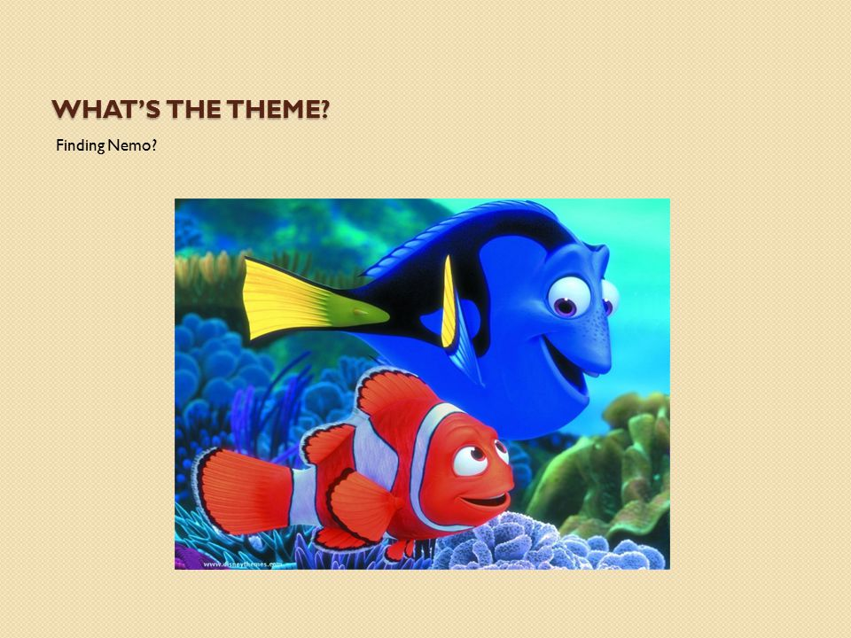WHAT'S THE THEME? Finding Nemo?