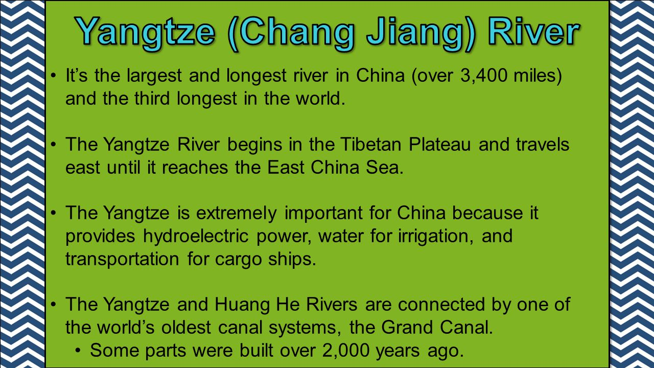 It's the largest and longest river in China (over 3,400 miles) and the third longest in the world.