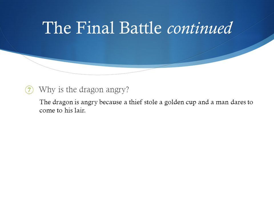 The Final Battle continued 13 What are Beowulf's last wishes.