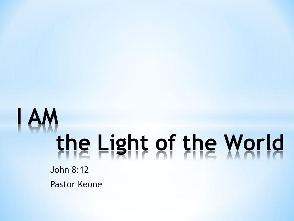 John 8:12 Pastor Keone