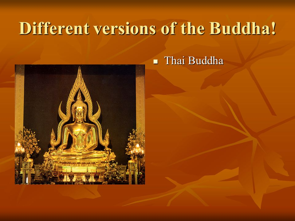 Different versions of the Buddha! Thai Buddha Thai Buddha