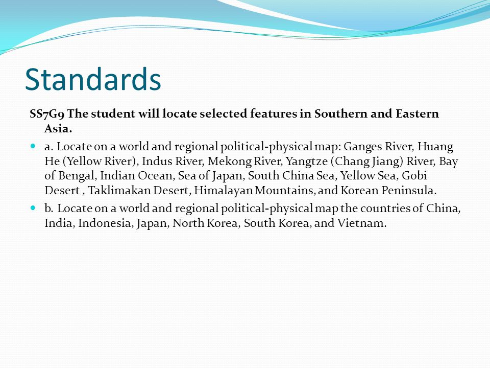 Standards SS7G9 The student will locate selected features in Southern and Eastern Asia.