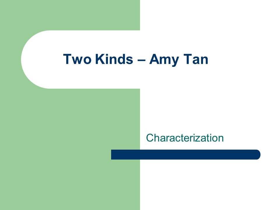 Two Kinds – Amy Tan Characterization