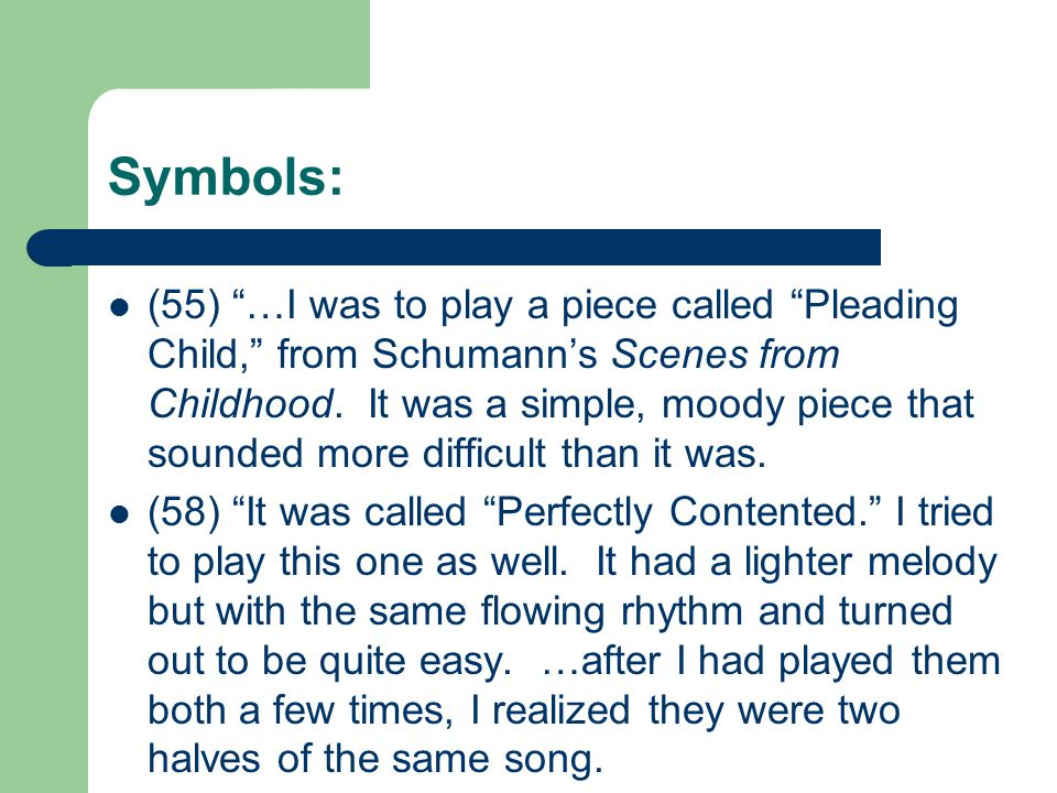 Symbols: (55) …I was to play a piece called Pleading Child, from Schumann's Scenes from Childhood.