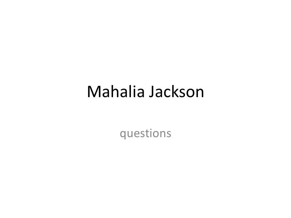 Question 1 What genre is Mahalia Jackson?