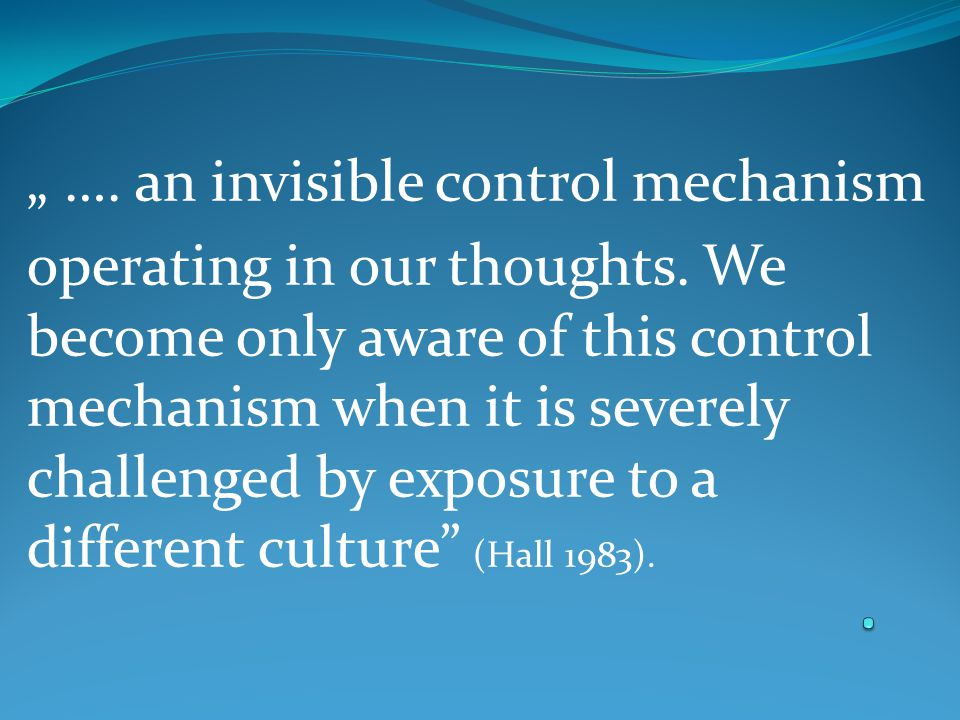 """ …. an invisible control mechanism operating in our thoughts."