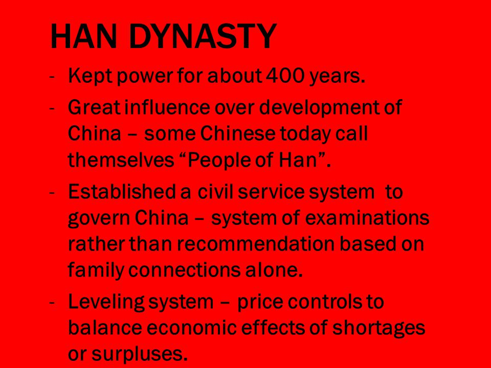 HAN DYNASTY -Kept power for about 400 years.