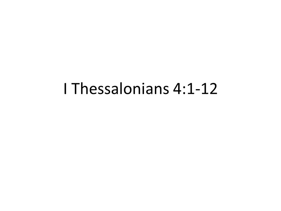 I Thessalonians 4:1-12