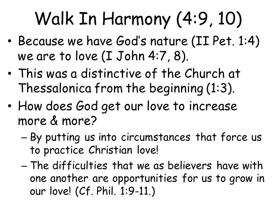 Because we have God's nature (II Pet. 1:4) we are to love (I John 4:7, 8).