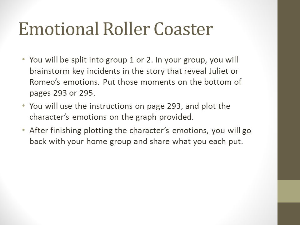 Emotional Roller Coaster You will be split into group 1 or 2.