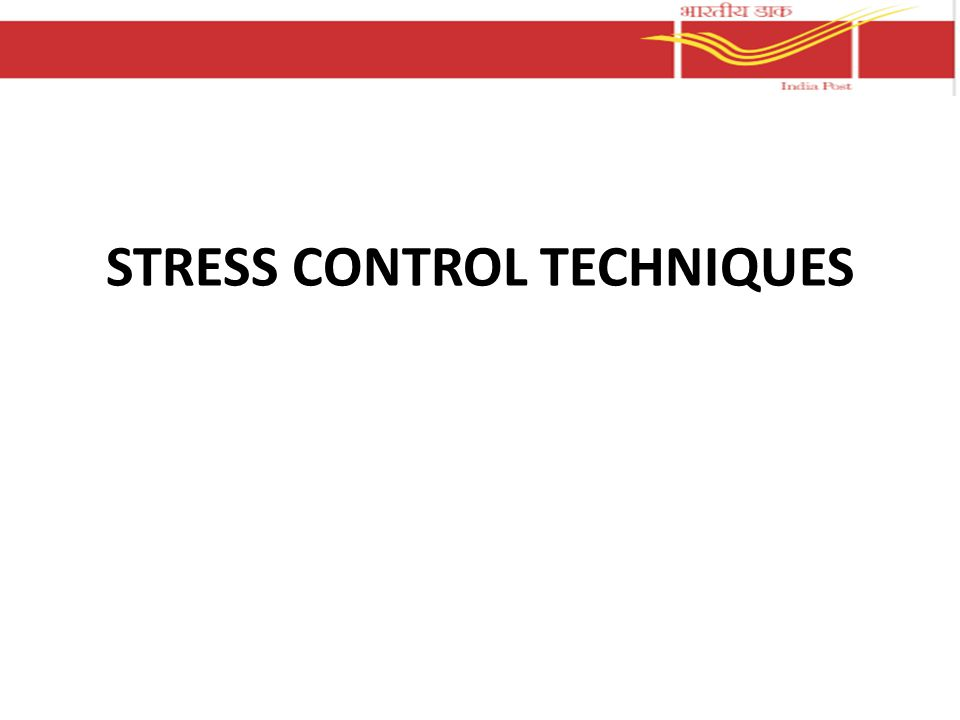 STRESS CONTROL TECHNIQUES